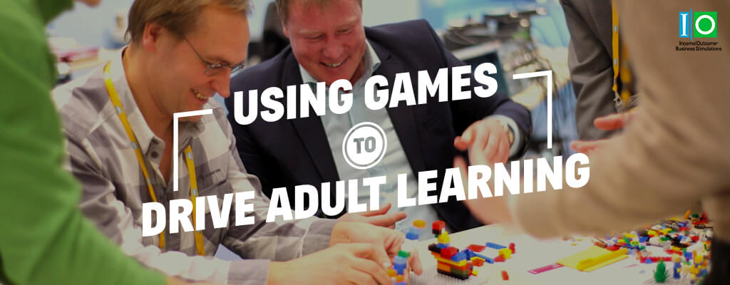 How to Use Games to Drive Adult Learning   Income Outcome