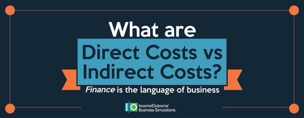 What are Direct Costs vs Indirect Costs?   Income Outcome