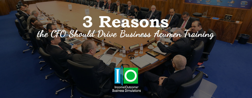 3 Reasons the CFO Should Drive Business Acumen Training
