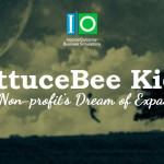 LettuceBee Kids- One Non-profit's Dream of Expansion | Income Outcome