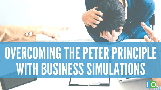 Overcoming the Peter principle with Business simulations