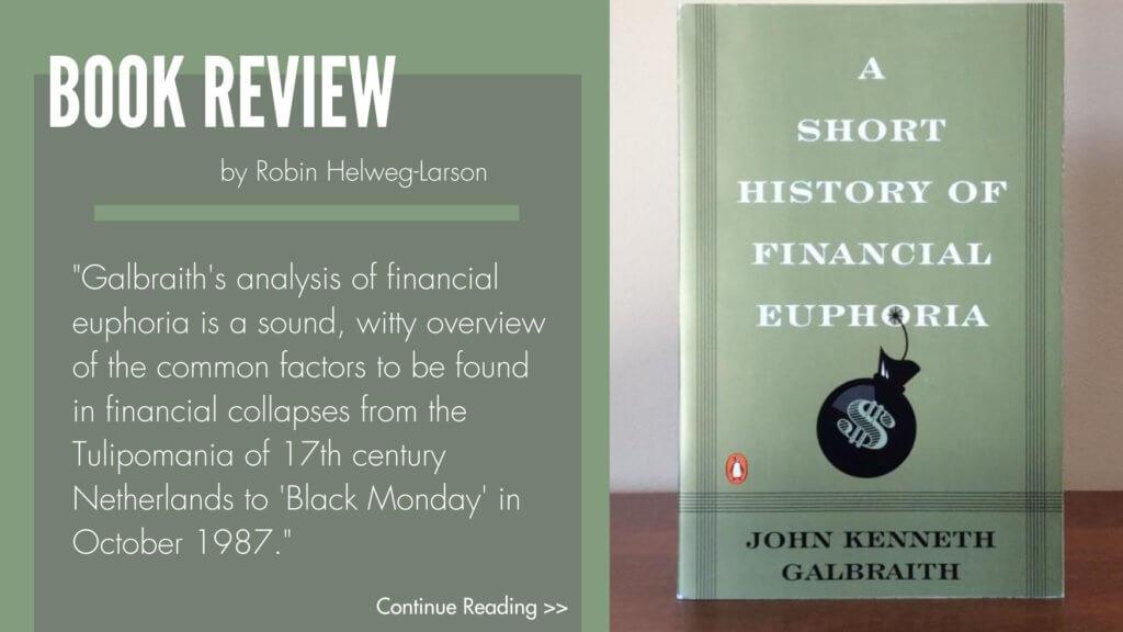 Book review of Galbraith's 'A Short History of Financial Euphoria'